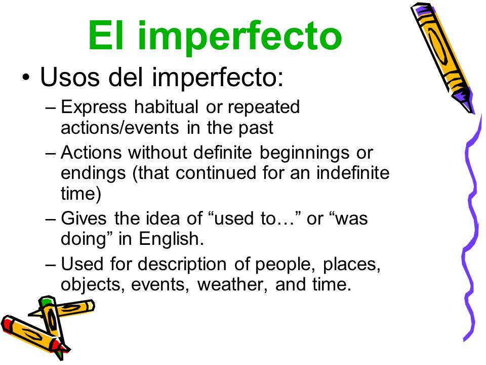 El imperfecto Usos del imperfecto: