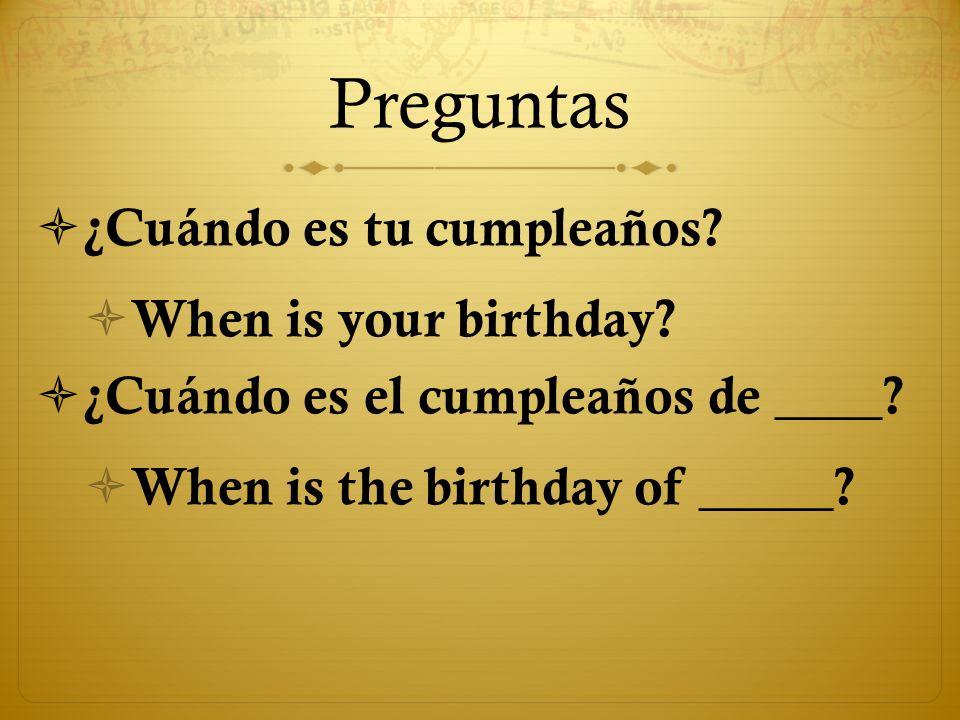 Preguntas ¿Cuándo es tu cumpleaños When is your birthday