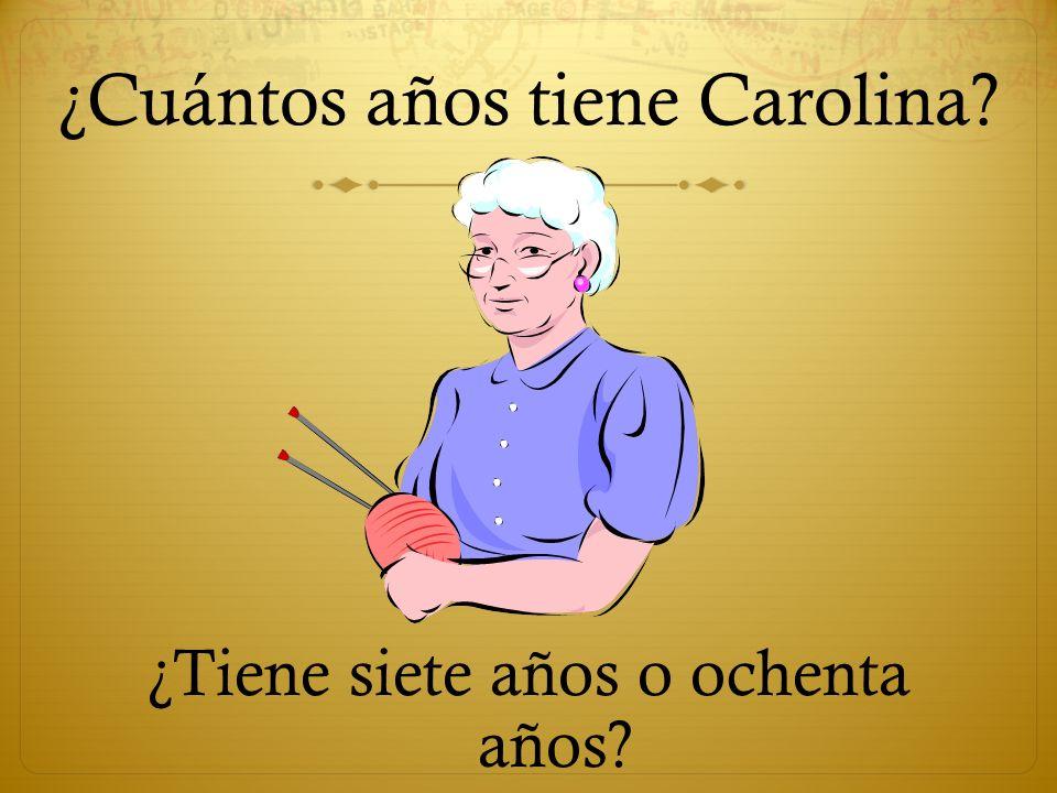 ¿Cuántos años tiene Carolina