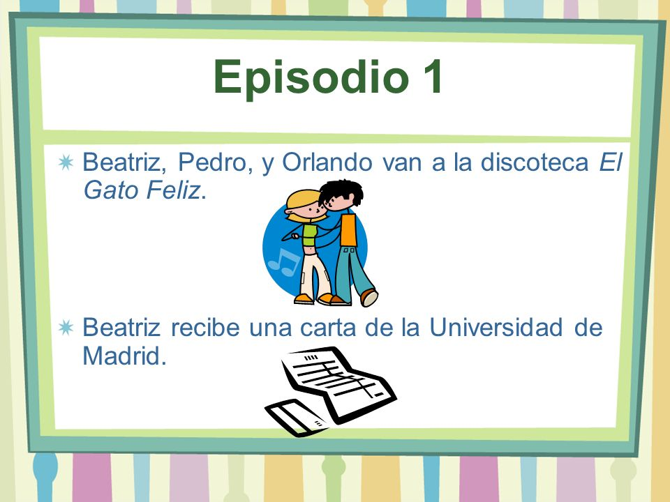 Episodio 1 Beatriz, Pedro, y Orlando van a la discoteca El Gato Feliz.