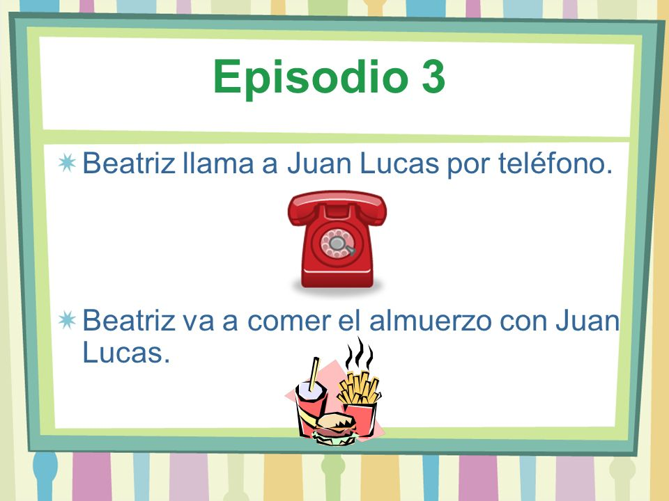 Episodio 3 Beatriz llama a Juan Lucas por teléfono.
