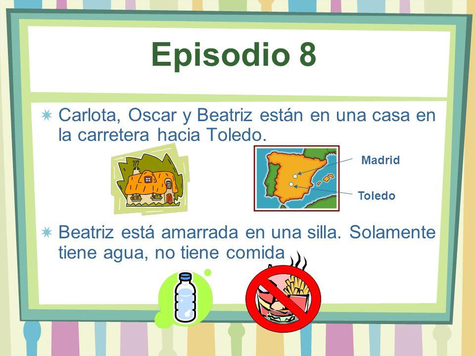 Episodio 8 Carlota, Oscar y Beatriz están en una casa en la carretera hacia Toledo.