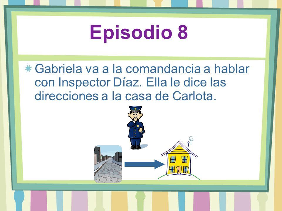 Episodio 8 Gabriela va a la comandancia a hablar con Inspector Díaz.