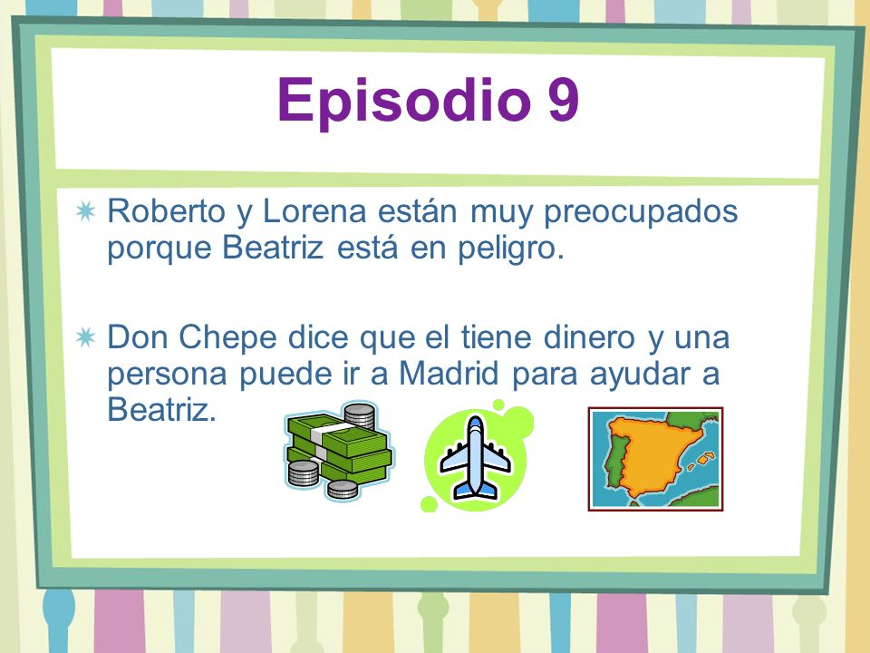 Episodio 9 Roberto y Lorena están muy preocupados porque Beatriz está en peligro.