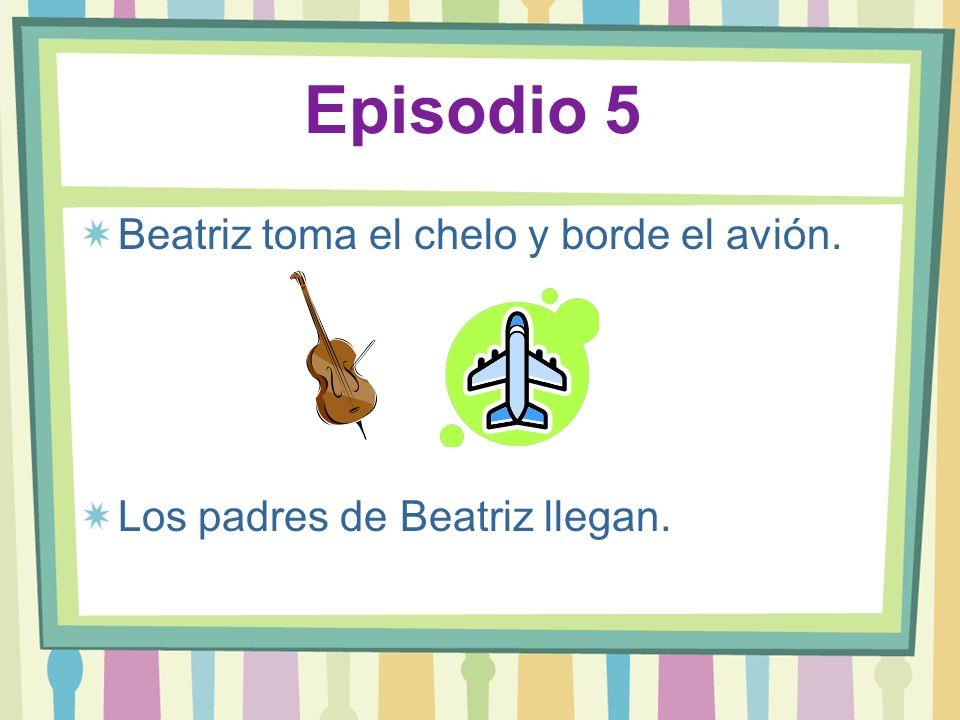 Episodio 5 Beatriz toma el chelo y borde el avión.