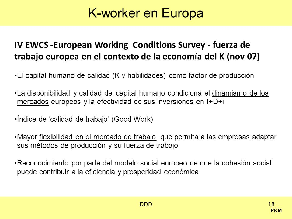 K-worker en Europa IV EWCS -European Working Conditions Survey - fuerza de trabajo europea en el contexto de la economía del K (nov 07)