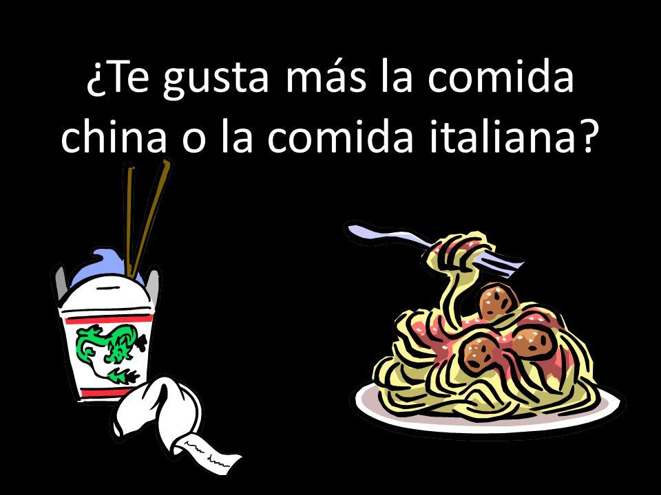 ¿Te gusta más la comida china o la comida italiana