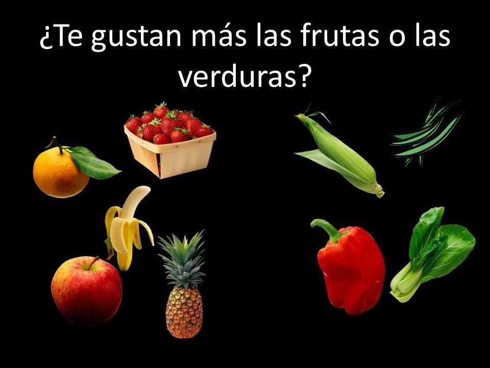 ¿Te gustan más las frutas o las verduras