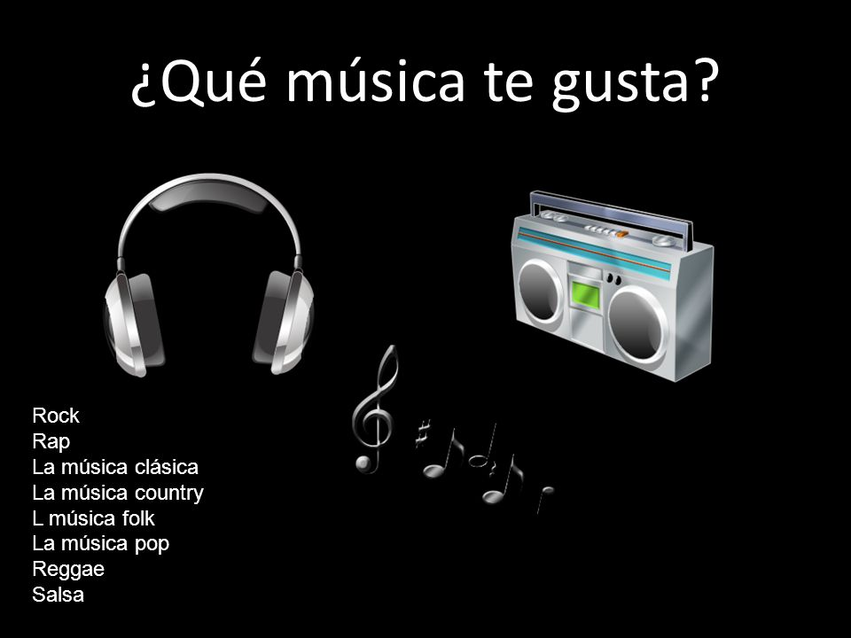 ¿Qué música te gusta Rock Rap La música clásica La música country