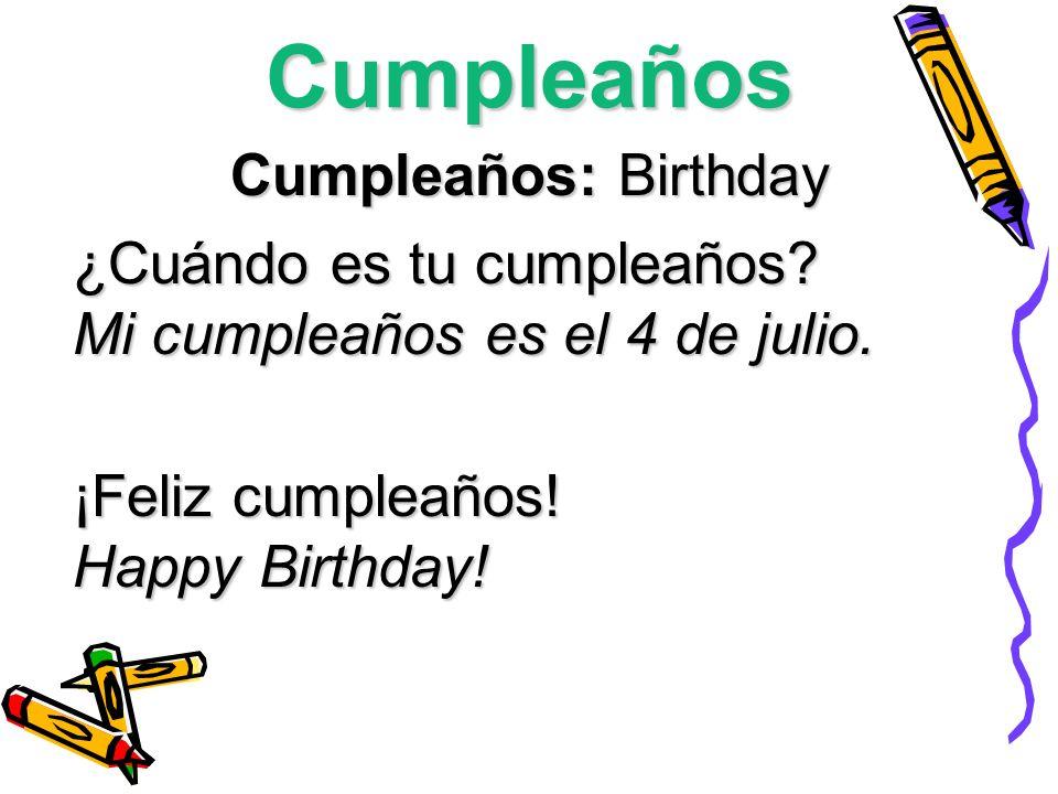 Cumpleaños Cumpleaños: Birthday ¿Cuándo es tu cumpleaños
