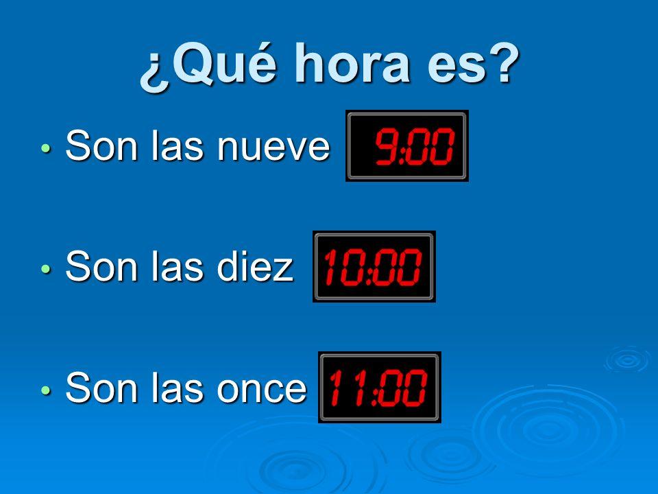 ¿Qué hora es Son las nueve Son las diez Son las once