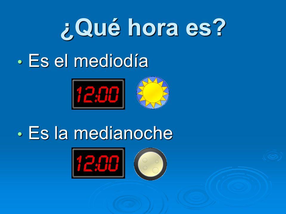 ¿Qué hora es Es el mediodía Es la medianoche