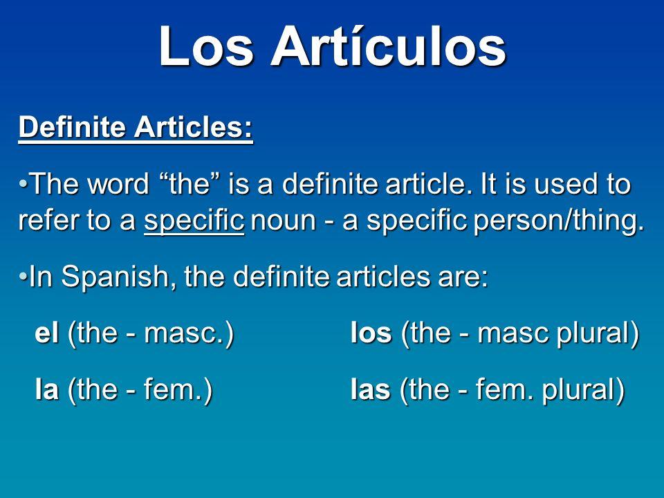 Los Artículos Definite Articles: