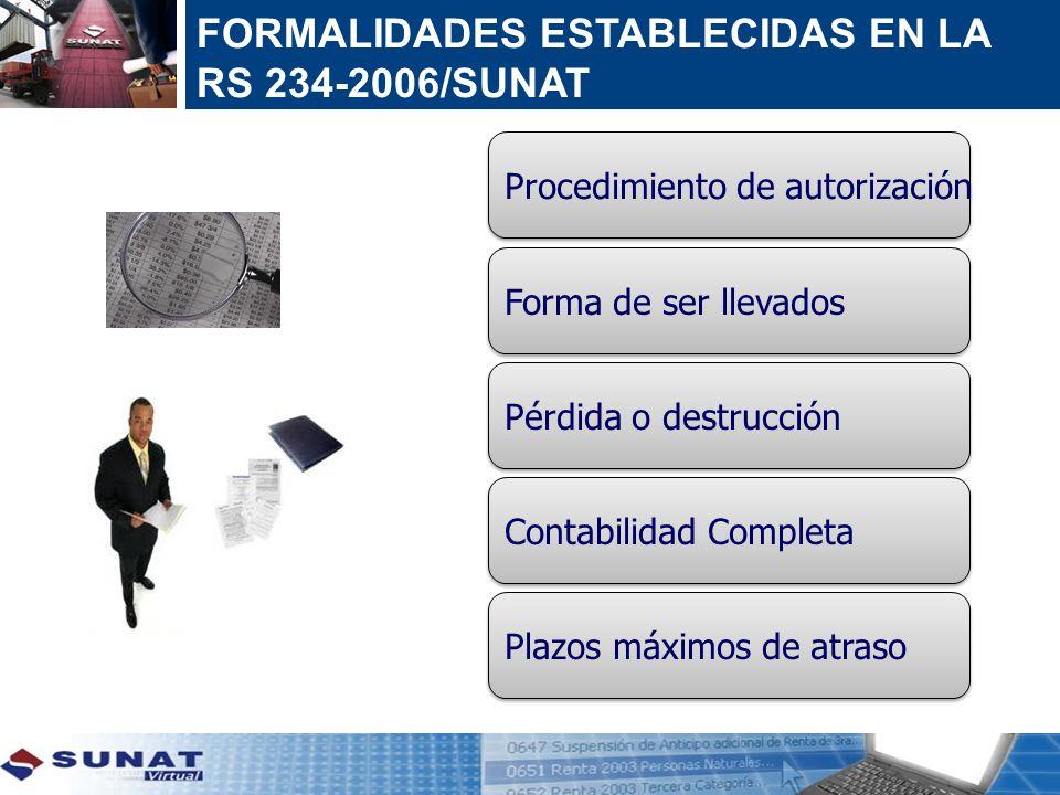 FORMALIDADES ESTABLECIDAS EN LA RS 234-2006/SUNAT