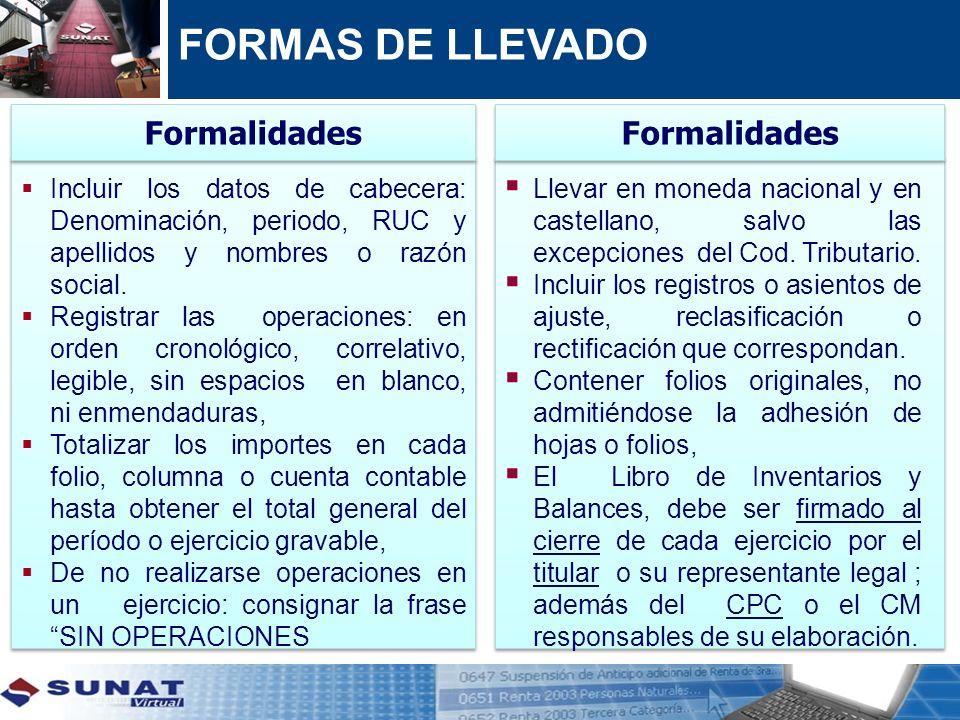 FORMAS DE LLEVADO Formalidades Formalidades