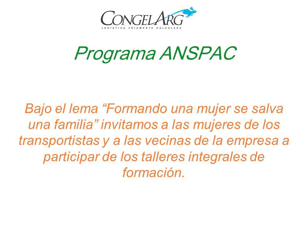 Programa ANSPAC Bajo el lema Formando una mujer se salva una familia invitamos a las mujeres de los transportistas y a las vecinas de la empresa a participar de los talleres integrales de formación.