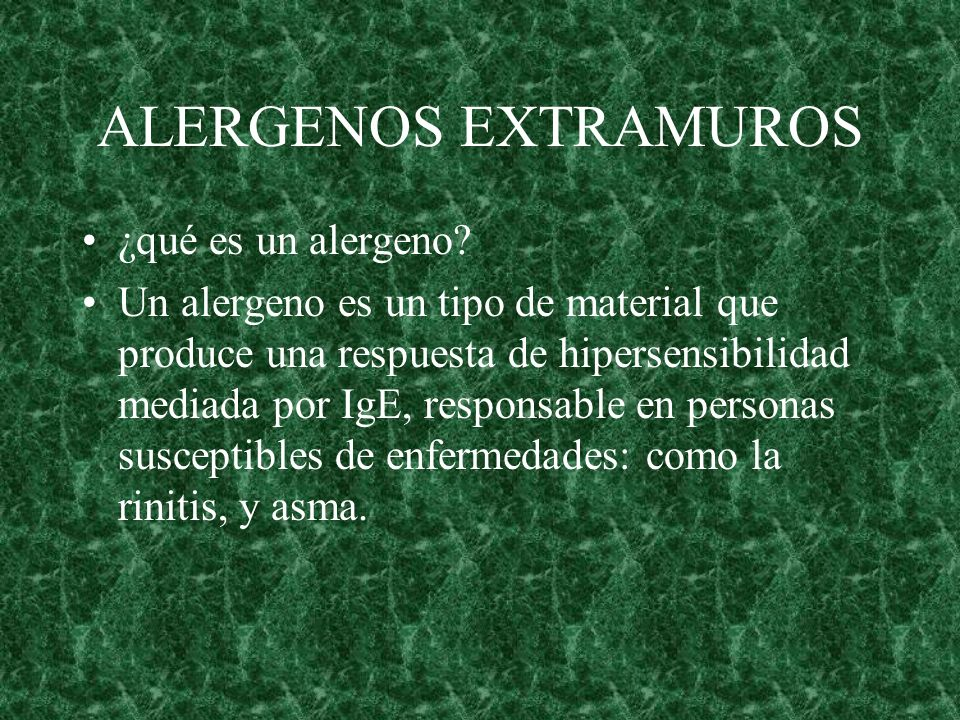 ALERGENOS EXTRAMUROS ¿qué es un alergeno