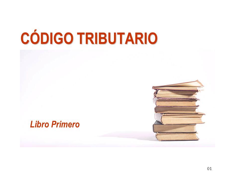 CÓDIGO TRIBUTARIO Libro Primero 01