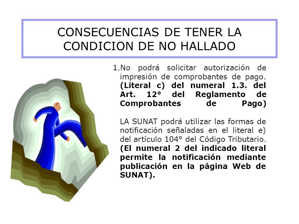 CONSECUENCIAS DE TENER LA CONDICION DE NO HALLADO
