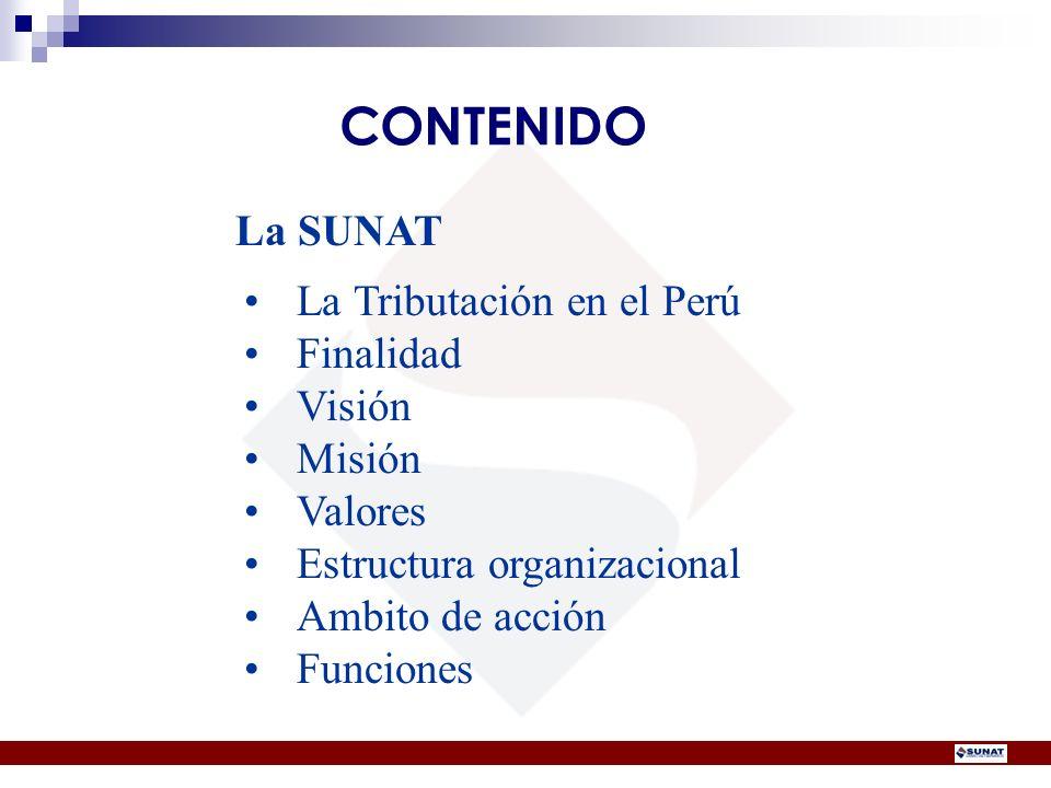CONTENIDO La Tributación en el Perú Finalidad Visión Misión Valores