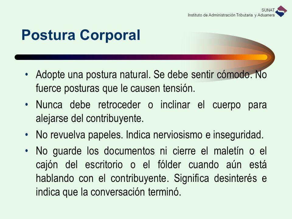 Postura Corporal Adopte una postura natural. Se debe sentir cómodo. No fuerce posturas que le causen tensión.