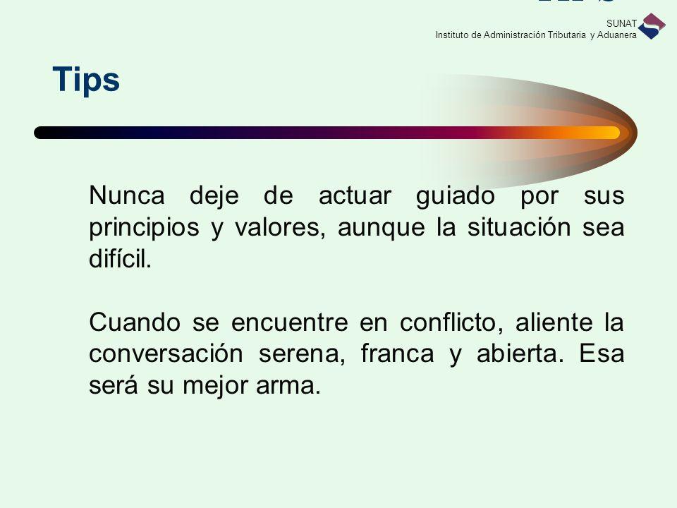 TIPS Tips. Nunca deje de actuar guiado por sus principios y valores, aunque la situación sea difícil.
