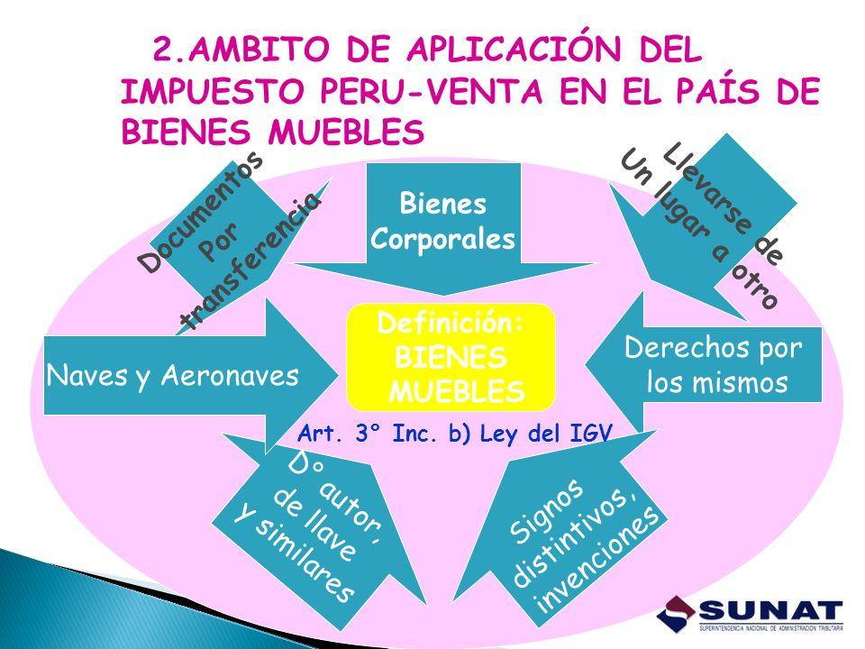 2.AMBITO DE APLICACIÓN DEL IMPUESTO PERU-VENTA EN EL PAÍS DE BIENES MUEBLES