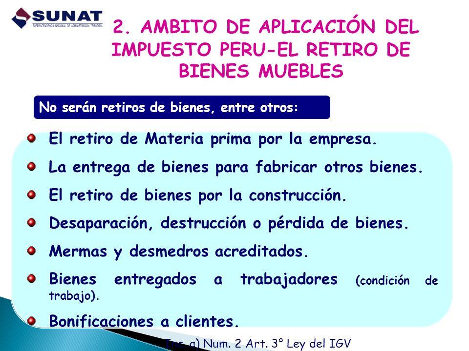 2. AMBITO DE APLICACIÓN DEL IMPUESTO PERU-EL RETIRO DE BIENES MUEBLES