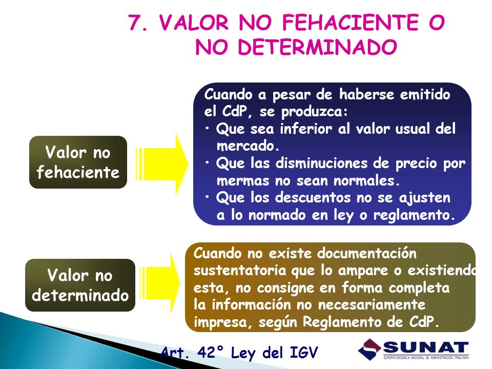7. VALOR NO FEHACIENTE O NO DETERMINADO