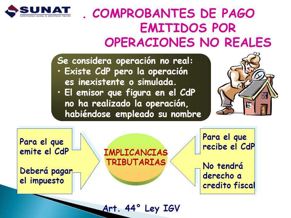 . COMPROBANTES DE PAGO EMITIDOS POR OPERACIONES NO REALES