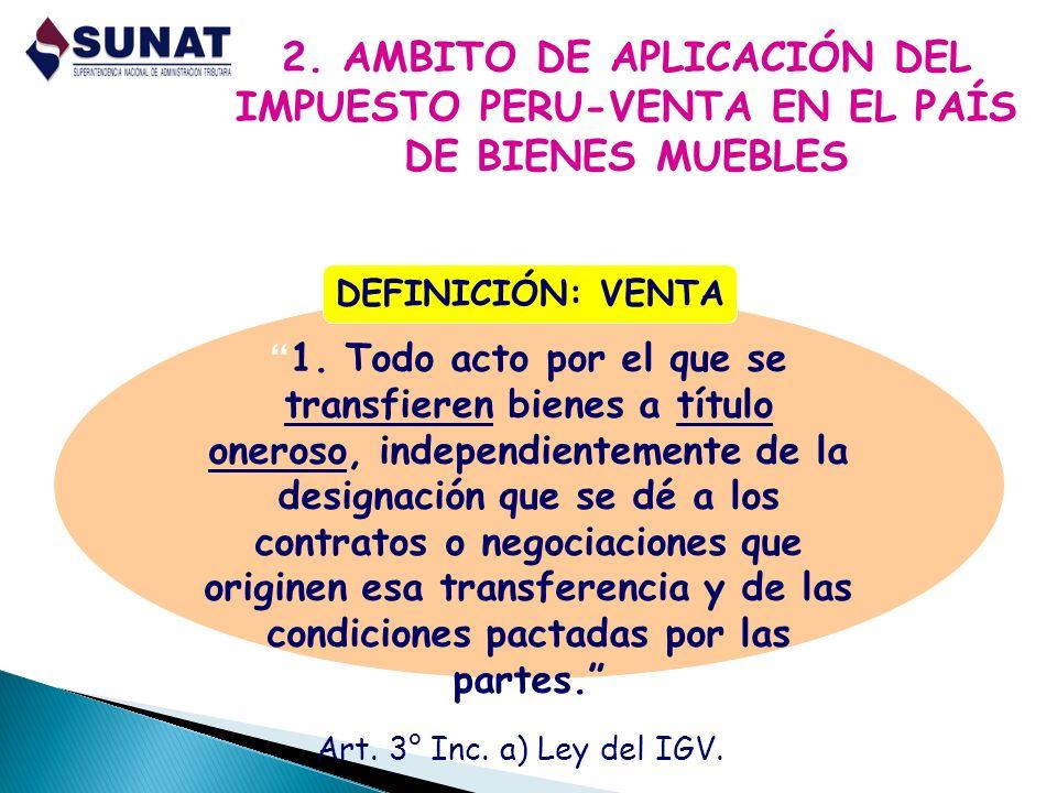 2. AMBITO DE APLICACIÓN DEL IMPUESTO PERU-VENTA EN EL PAÍS DE BIENES MUEBLES