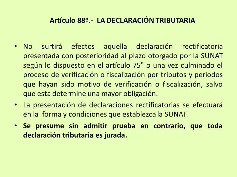 Artículo 88º.- LA DECLARACIÓN TRIBUTARIA