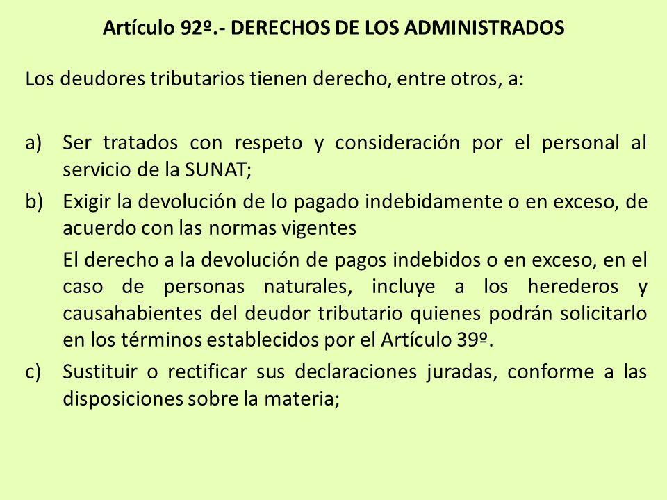 Artículo 92º.- DERECHOS DE LOS ADMINISTRADOS