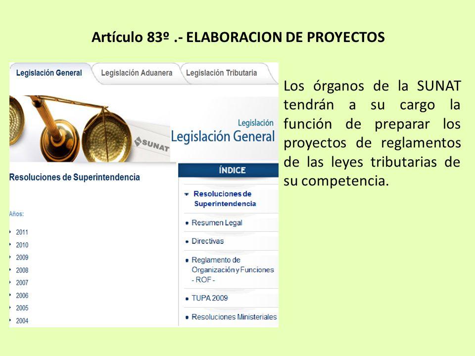 Artículo 83º .- ELABORACION DE PROYECTOS