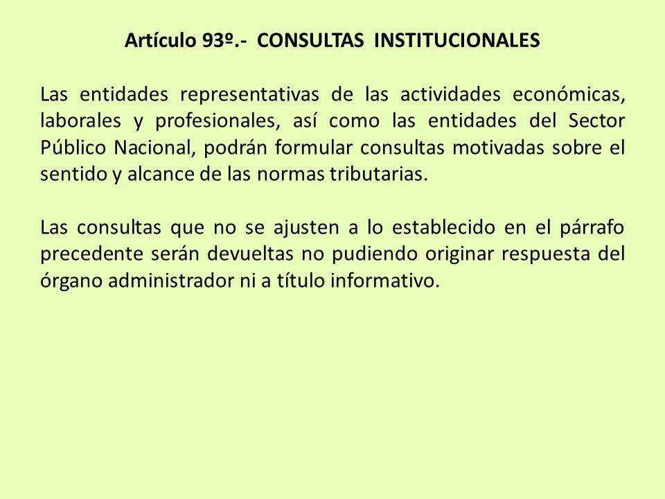 Artículo 93º.- CONSULTAS INSTITUCIONALES