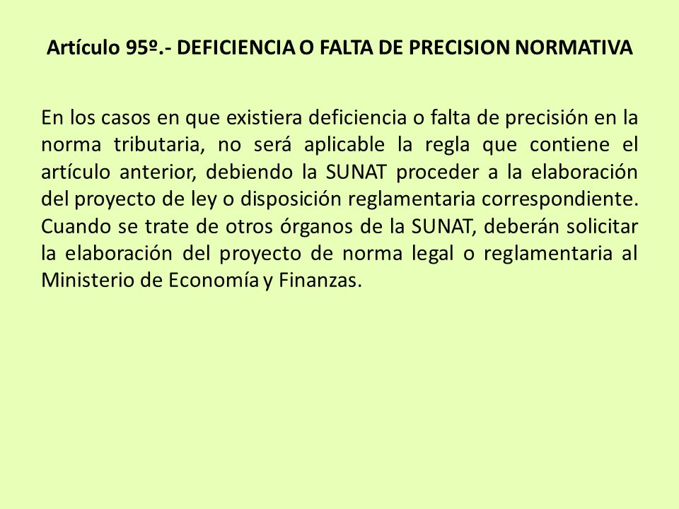 Artículo 95º.- DEFICIENCIA O FALTA DE PRECISION NORMATIVA