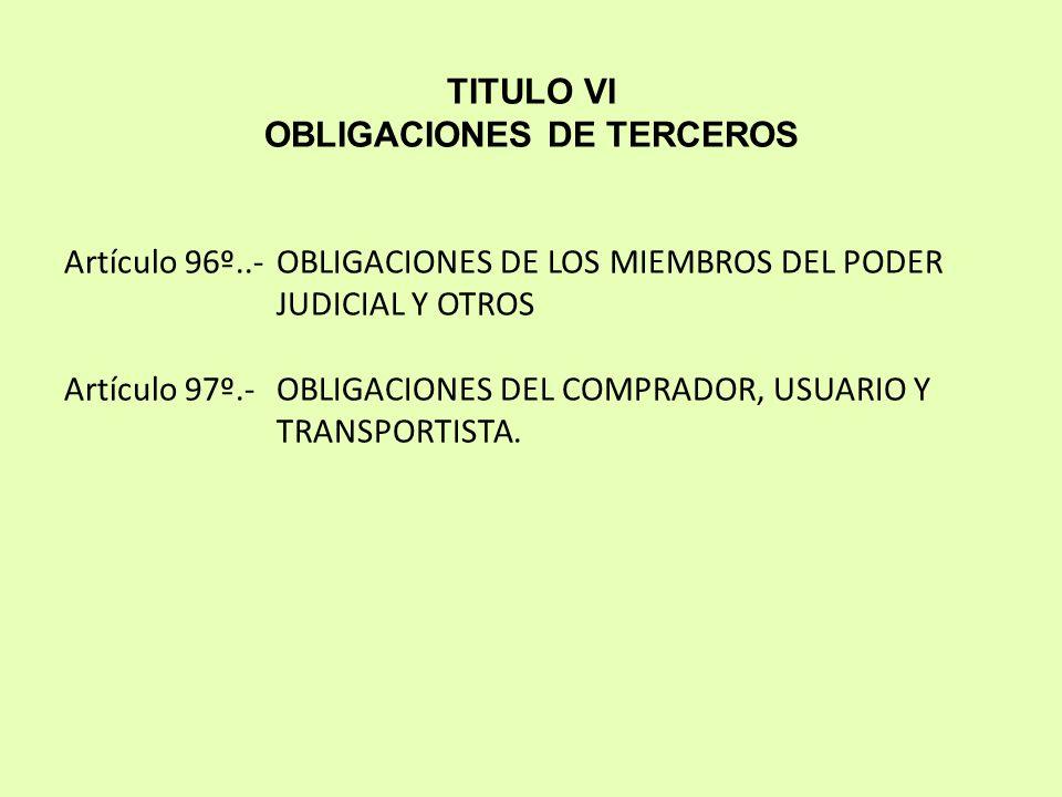 TITULO VI OBLIGACIONES DE TERCEROS Artículo 96º