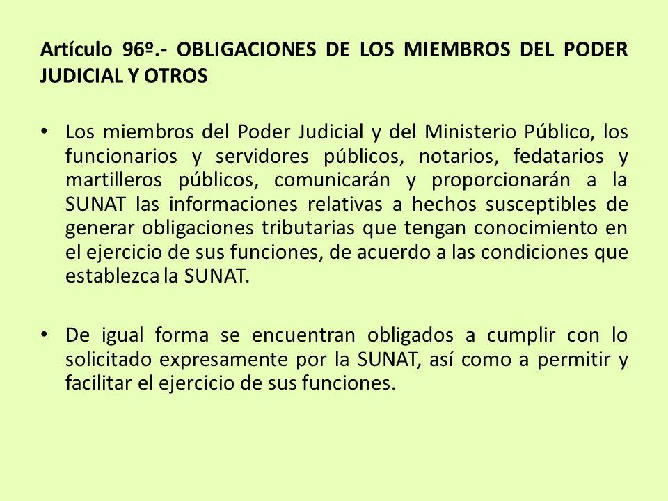Artículo 96º.- OBLIGACIONES DE LOS MIEMBROS DEL PODER JUDICIAL Y OTROS