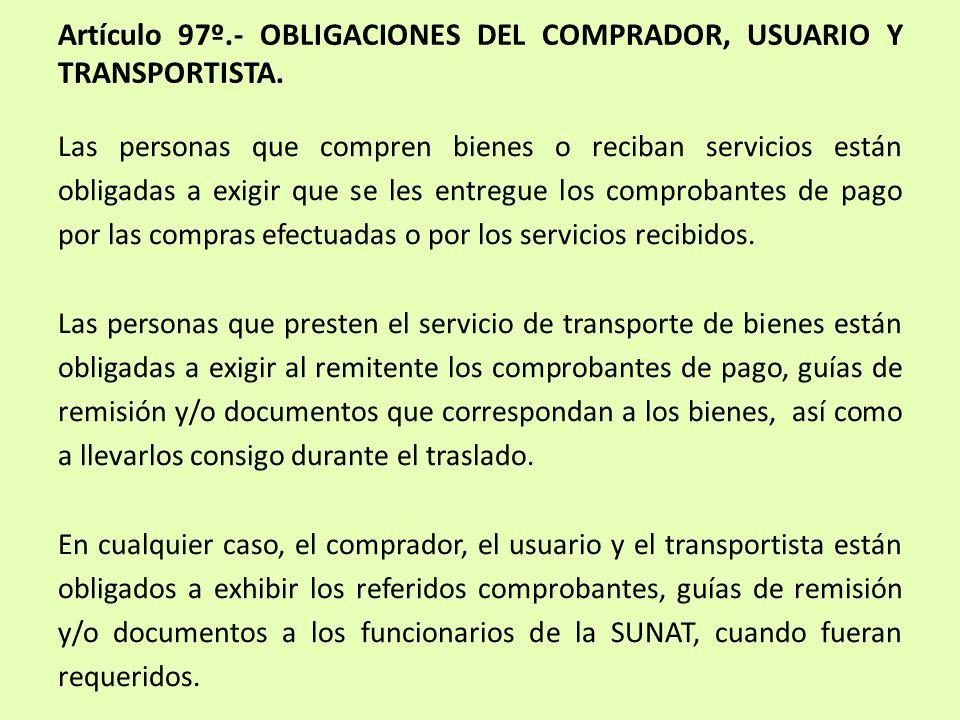 Artículo 97º.- OBLIGACIONES DEL COMPRADOR, USUARIO Y TRANSPORTISTA.