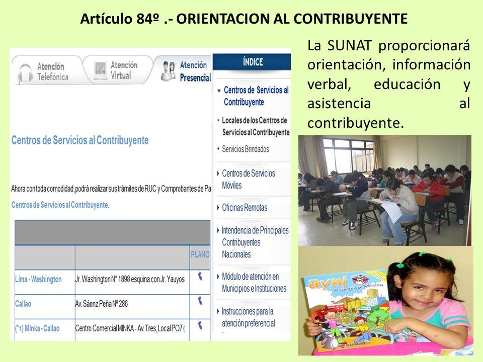 Artículo 84º .- ORIENTACION AL CONTRIBUYENTE