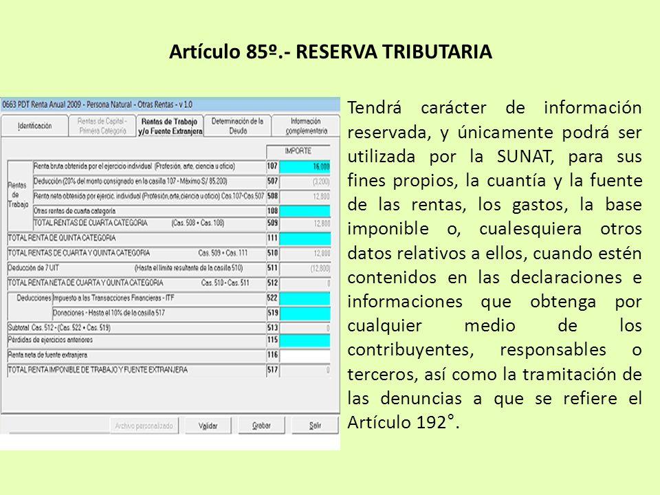 Artículo 85º.- RESERVA TRIBUTARIA