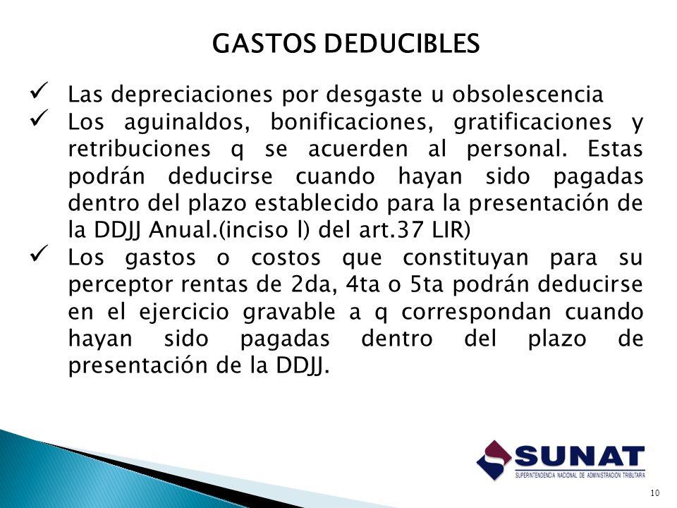GASTOS DEDUCIBLES Las depreciaciones por desgaste u obsolescencia