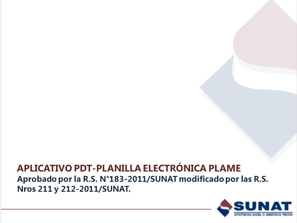 APLICATIVO PDT-PLANILLA ELECTRÓNICA PLAME Aprobado por la R. S