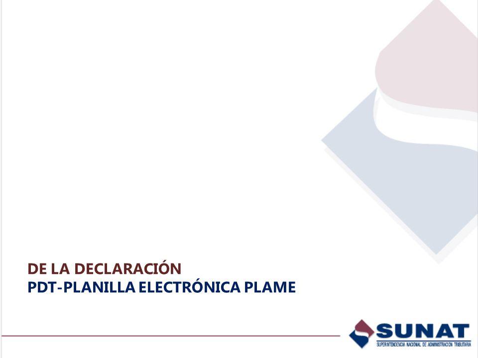 DE LA DECLARACIÓN PDT-PLANILLA ELECTRÓNICA PLAME