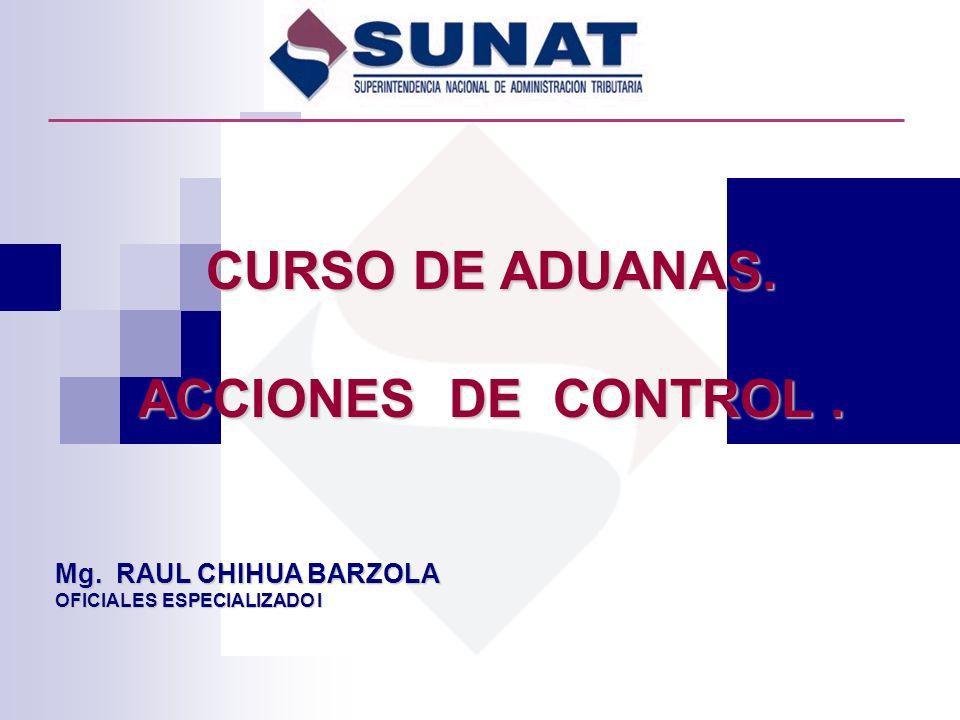 CURSO DE ADUANAS. ACCIONES DE CONTROL .