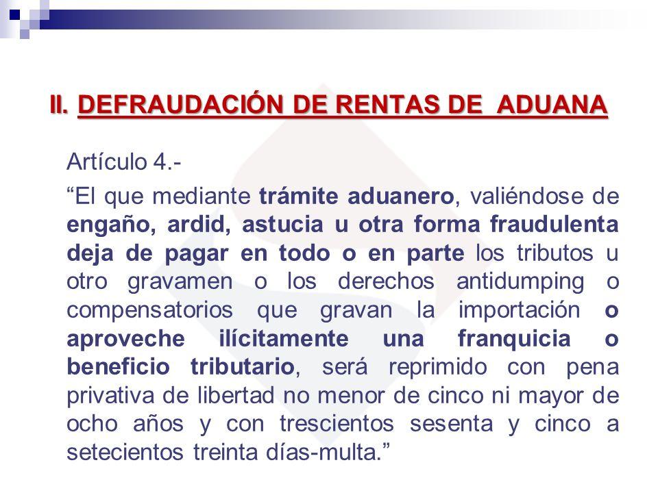 II. DEFRAUDACIÓN DE RENTAS DE ADUANA