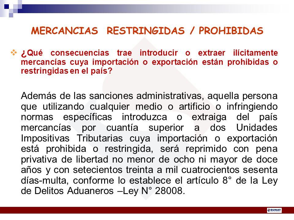 MERCANCIAS RESTRINGIDAS / PROHIBIDAS