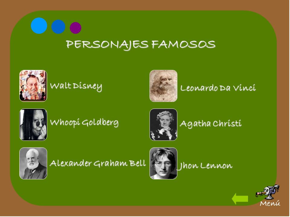 PERSONAJES FAMOSOS Walt Disney Leonardo Da Vinci Whoopi Goldberg