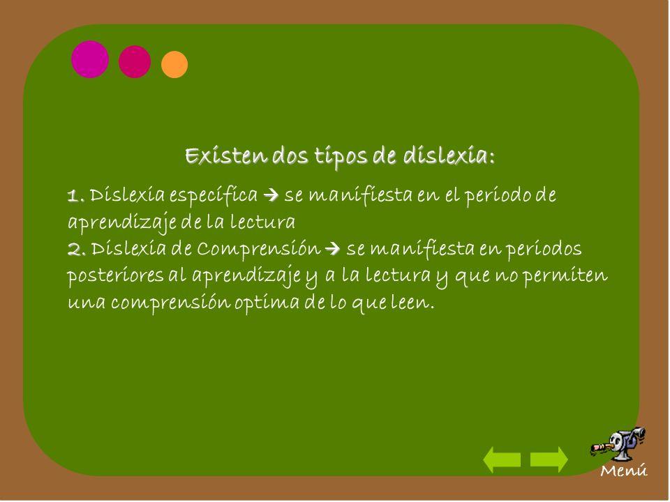 Existen dos tipos de dislexia: