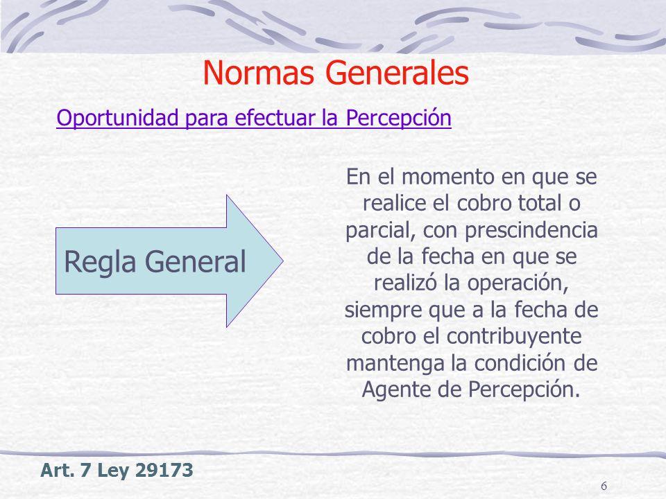 Normas Generales Regla General Oportunidad para efectuar la Percepción